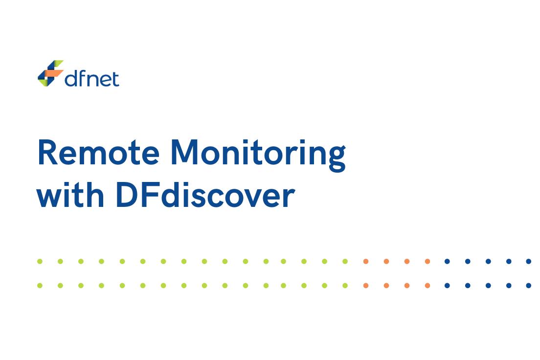 DFDiscover Remote Monitoring